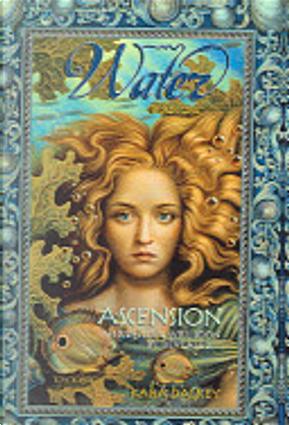 Ascension by Kara Dalkey
