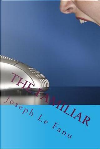 The Familiar by Joseph Sheridan Le Fanu