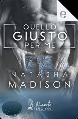 Quello giusto per me by Natasha Madison