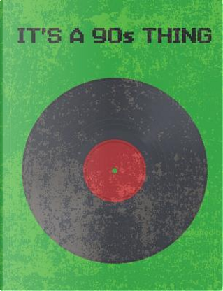 It's a 90s Thing by Aguilar Publications