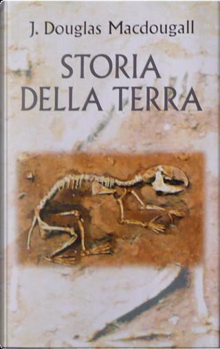 Storia della Terra by J. Douglas Macdougall