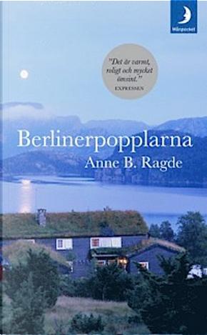 Berlinerpopplarna by Anne B Ragde