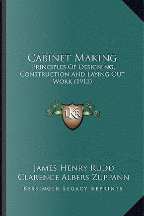 Cabinet Making by James Henry Rudd