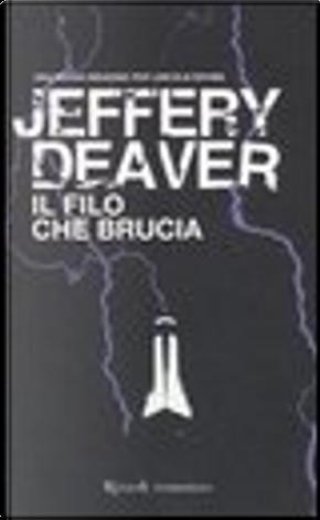 Il filo che brucia by Jeffery Deaver