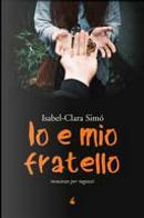 Io e mio fratello by Isabel-Clara Simó