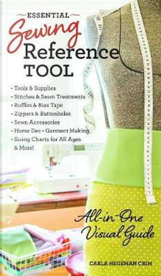 Essential Sewing Reference Tool by Carla Hegeman Crim