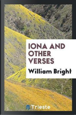 Iona and Other Verses by William Bright