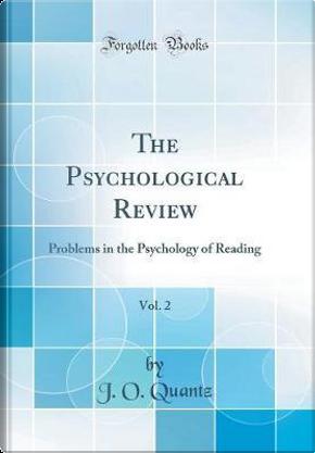 The Psychological Review, Vol. 2 by J. O. Quantz