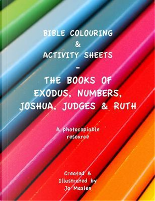 Bible Colouring & Activity sheets by Jo Maslen
