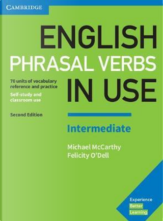 English Phrasal Verbs in Use Intermediate Book with Answers by Michael McCarthy