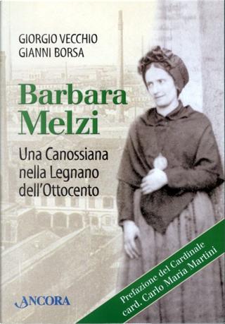 Barbara Melzi by Giorgio Vecchio, Gianni Borsa