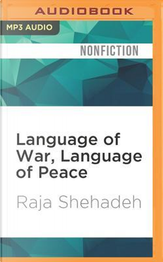 Language of War, Language of Peace by Raja Shehadeh
