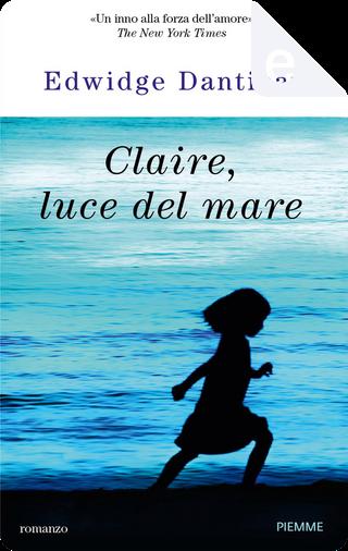Claire, luce del mare by Edwidge Danticat