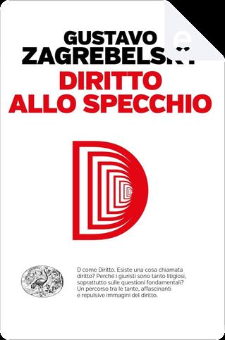 Diritto allo specchio by Gustavo Zagrebelsky