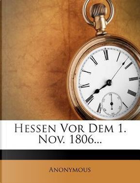 Hessen VOR Dem 1. Nov. 1806. by ANONYMOUS