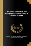 KANTS PROLEGOMENA & METAPHYSIC by Immanuel 1724-1804 Kant
