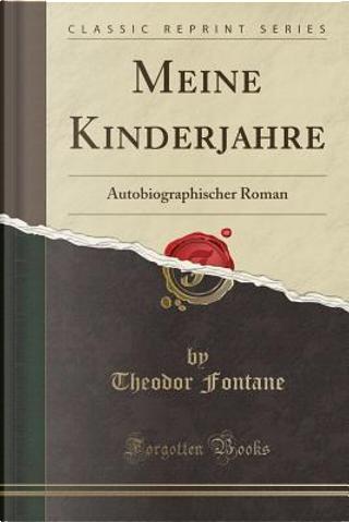 Meine Kinderjahre by Theodor Fontane
