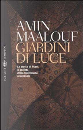 Giardini di luce by Amin Maalouf