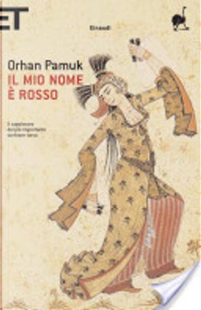 Il mio nome è rosso by Orhan Pamuk