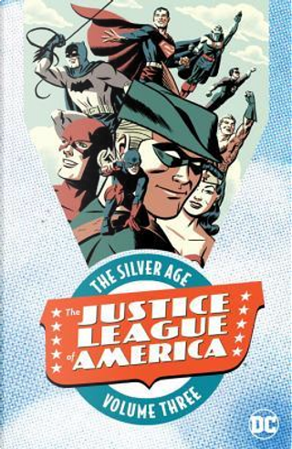 Justice League of America the Silver Age 3 by Gardner F. Fox