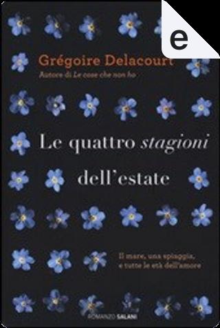 Le quattro stagioni dell'estate by Grégoire Delacourt