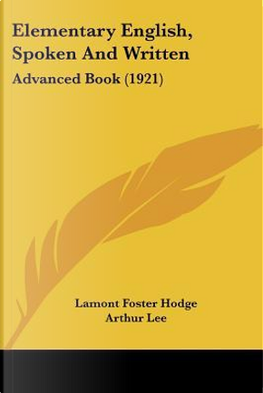 Elementary English, Spoken and Written by Lamont Foster Hodge