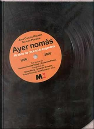 Ayer nomás by Juan Carlos Kreimer