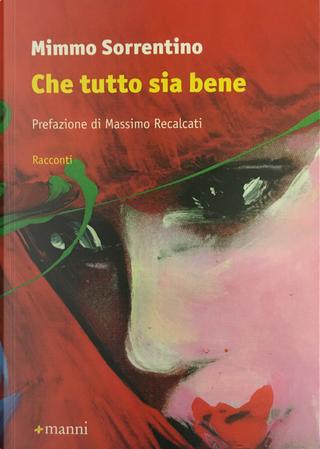 Che tutto sia bene by Mimmo Sorrentino