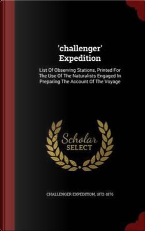'Challenger' Expedition by Challenger Expedition 1872-1876
