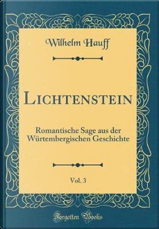 Lichtenstein, Vol. 3 by Wilhelm Hauff