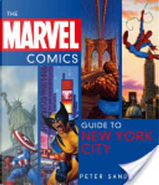 The Marvel Comics Guide to New York City by Peter Sanderson