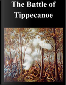 The Battle of Tippecanoe by United States Army Command and General Staff College
