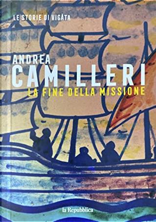 La fine della missione by Andrea Camilleri