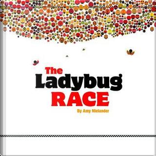 The Ladybug Race by Amy Nielander