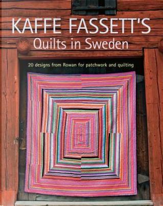 Kaffe Fassett's Quilts in Sweden by Kaffe Fassett