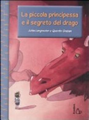 La piccola principessa e il segreto del drago by Jutta Langreuter, Quentin Gréban