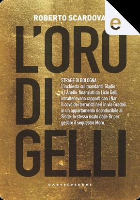 L'oro di Gelli by Claudio Nunziata, Roberto Scardova
