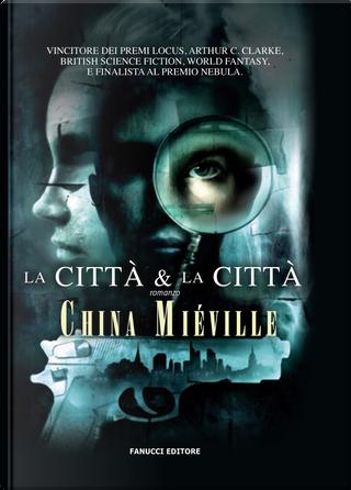 La città & la città by China Miéville