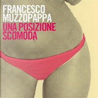 Una posizione scomoda by Francesco Muzzopappa