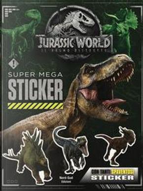 Super mega sticker. Jurassic world, il regno perduto. Con adesivi. Ediz. a colori by Katrina Pallant