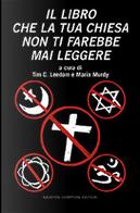 Il libro che la tua chiesa non ti farebbe mai leggere