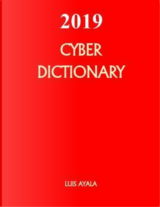 Cyber Dictionary by Luis Ayala