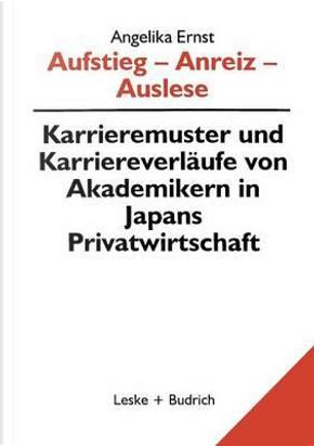 Aufstieg - Anreiz - Auslese by Angelika Ernst