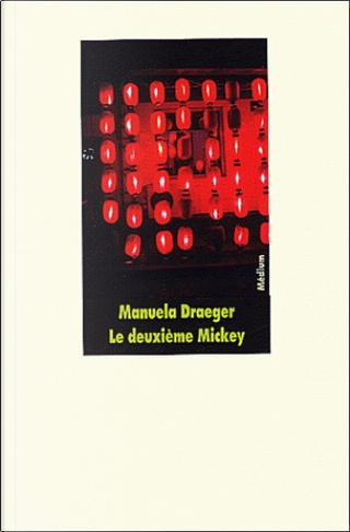 Le Deuxième Mickey by Manuela Draeger