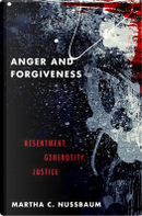 Anger and Forgiveness by Martha C. Nussbaum