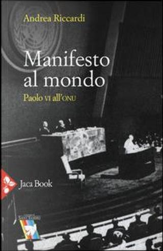 Manifesto al mondo. Paolo VI all'ONU by Andrea Riccardi