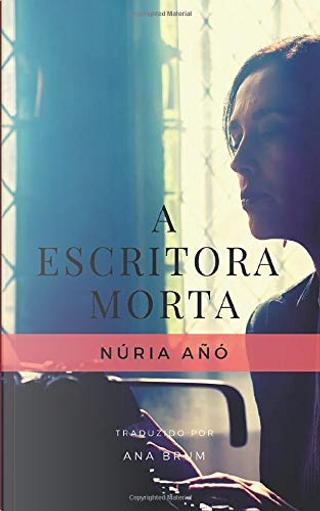 A escritora morta by Núria Añó