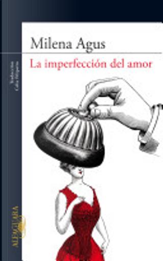 La imperfección del amor by Milena Agus