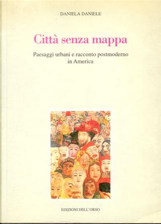 Citta senza mappa by Daniela Daniele