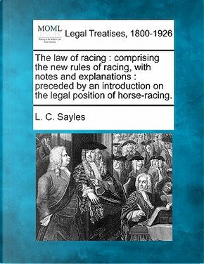 The Law of Racing by L C Sayles